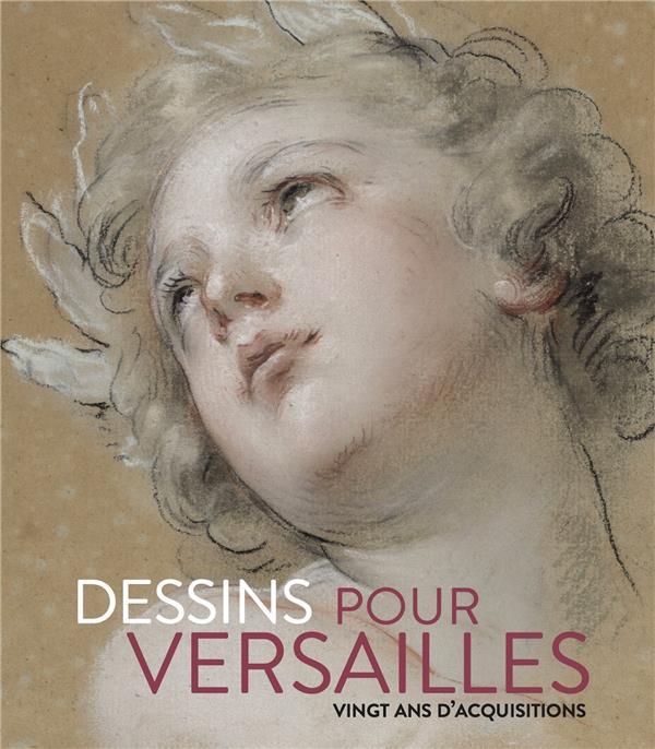 dessins pour Versailles ; vingt ans d'acquisitions