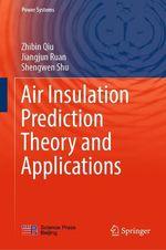 Air Insulation Prediction Theory and Applications  - Zhibin Qiu - Jiangjun Ruan - Shengwen Shu
