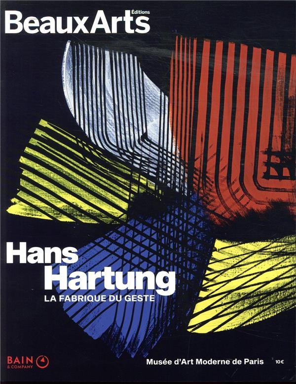 Hans Hartung ; la fabrique du geste