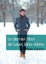 Le dernier film de Louis John-Johns  - Maxime Fulbert