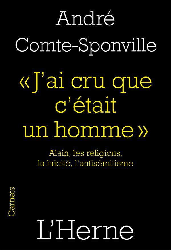 J'ai cru que c'était un homme ; Alain, les religions, la laïcité, l'antisémitisme