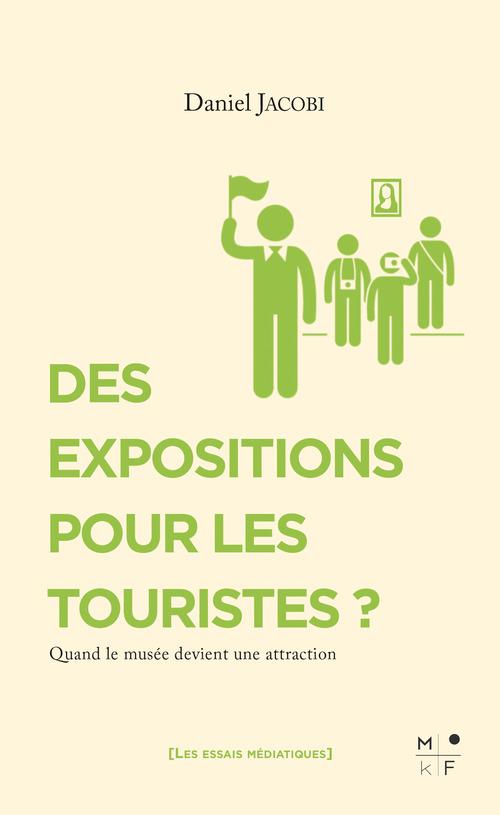 Des expositions pour les touristes ? quand le musée devient une attraction