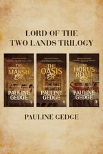 Lord Of The Two Lands Trilogy  - Pauline Gedge - Pauline Gedge