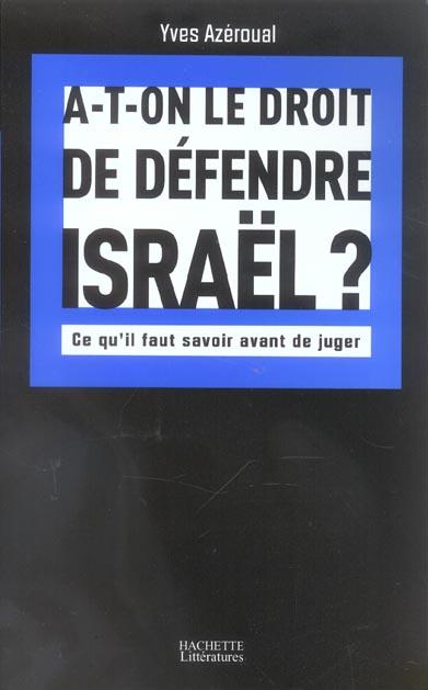 A-t-on le droit de defendre israel - ce qu'il faut savoir avant de juger