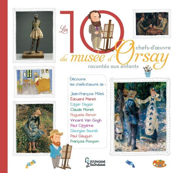 Les 10 chefs-d'oeuvre du musée d'Orsay racontés aux enfants