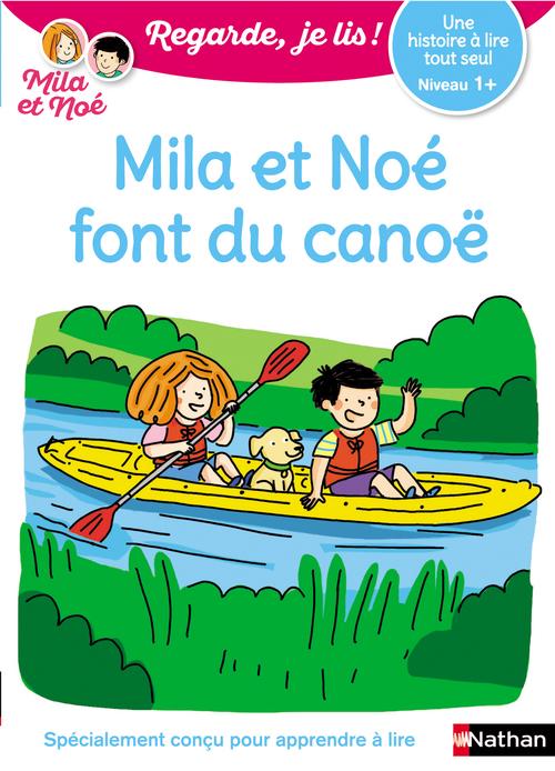 Regarde, je lis - Mila et Noé en canoë - Lecture Niveau 1 + - Dès 5 ans