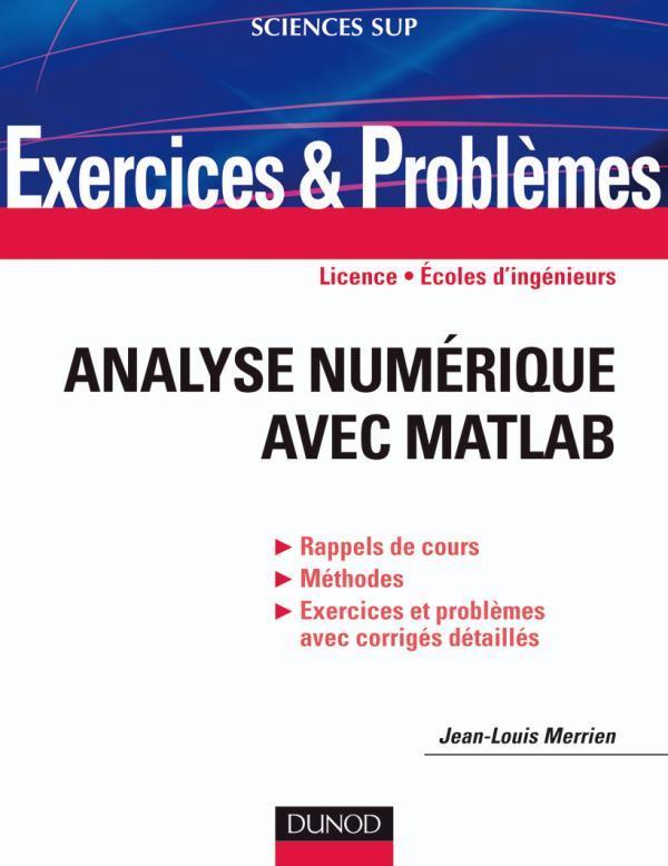 Exercices Analyse Numerique Matlab ; Licence, Ecoles D'Ingenieurs