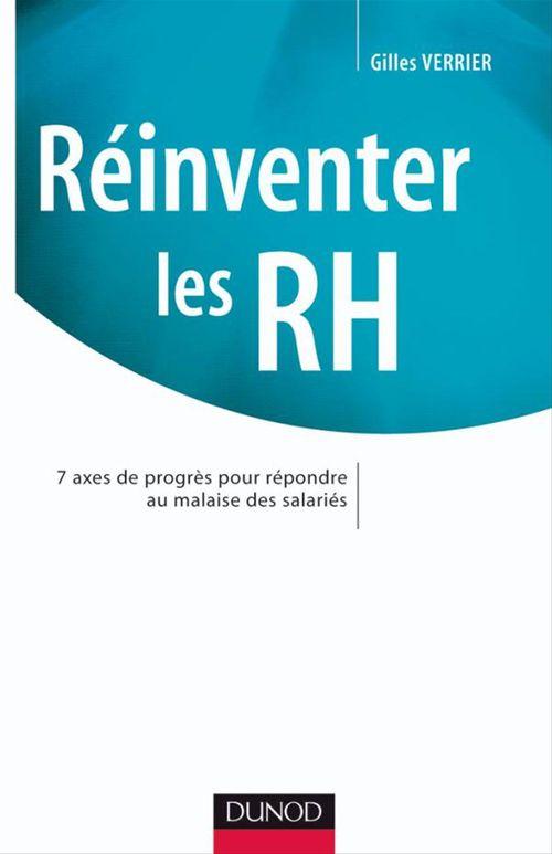 Réinventer les RH ; 7 axes de progrès pour répondre au malaise des salariés