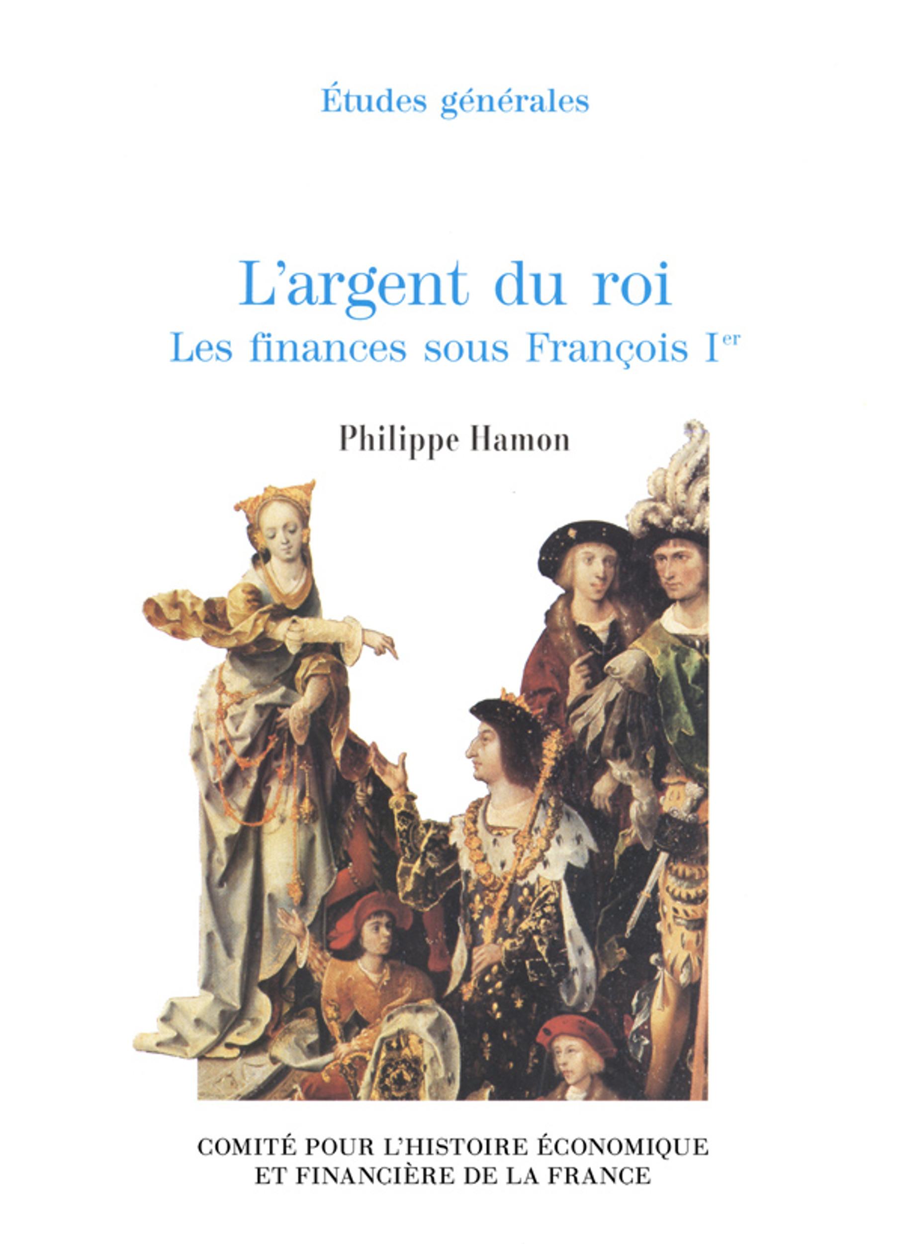 L'argent du roi ; les finances sous François Ier