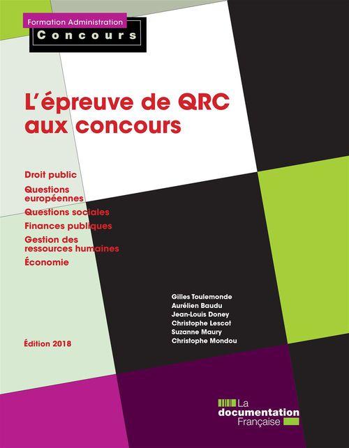 L'épreuve de QRC aux concours ; Droit public - Questions européennes - Questions sociales - Finances publiques - GRH - Economie (édition 2018)