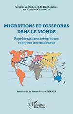 Vente EBooks : Migrations et diasporas dans le monde  - Groupe d'Etudes et de Recherche en Histoire Culturelle