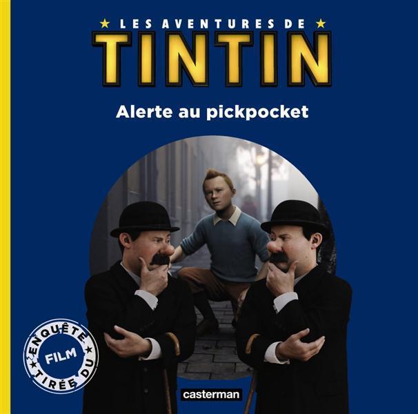 Les Aventures De Tintin ; Alerte Au Pickpocket
