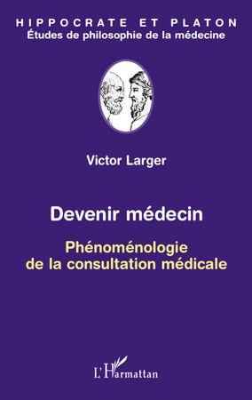 Devenir Medecin ; Phenomenologie De La Constitution Medicale