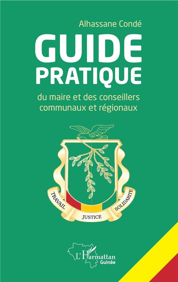 Guide pratique du maire et des conseillers communaux et regionaux