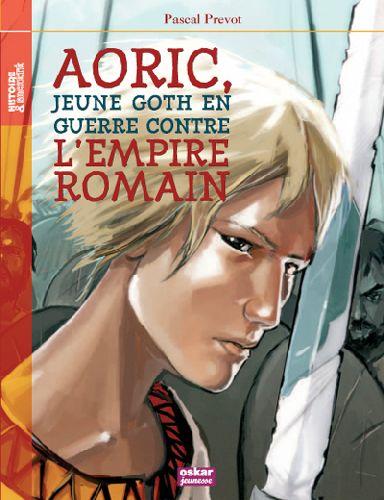 Aoric, jeune Goth en guerre contre l'Empire romain