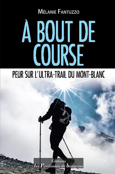 A bout de course; peur sur l'ultra-trail du Mont-Blanc