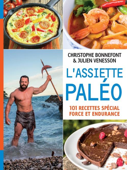 L'assiette paléo ; 101 recettes spécial force et endurance