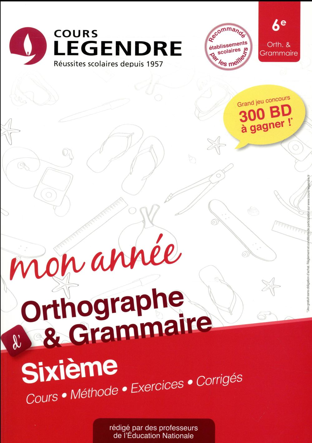 Cours Legendre ; orthographe grammaire ; 6e mon année (édition 2018)