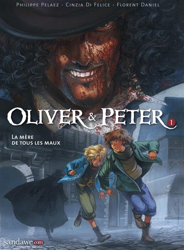 Oliver & Peter T.1 ; la mère de tous les maux
