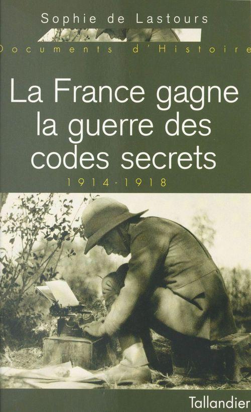 La france gagne la guerre des codes secrets 1914-1918