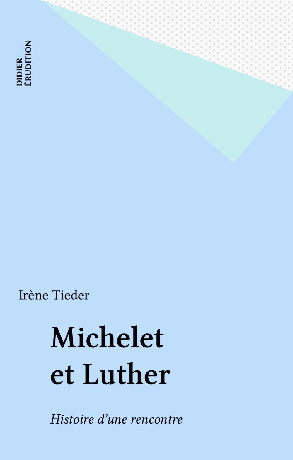 Michelet et luther : histoire d'une rencontre