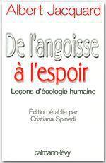 Vente Livre Numérique : De l'angoisse à l'espoir  - Albert Jacquard - Christiana Spinedi