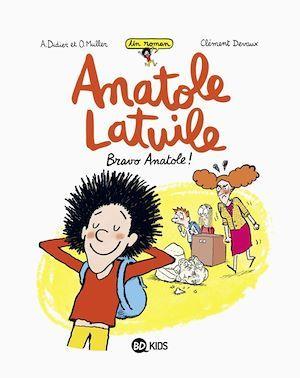 Anatole Latuile T.1 ; bravo, Anatole !