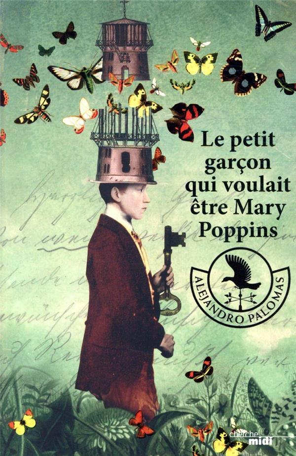LE PETIT GARCON QUI VOULAIT ETRE MARY POPPINS
