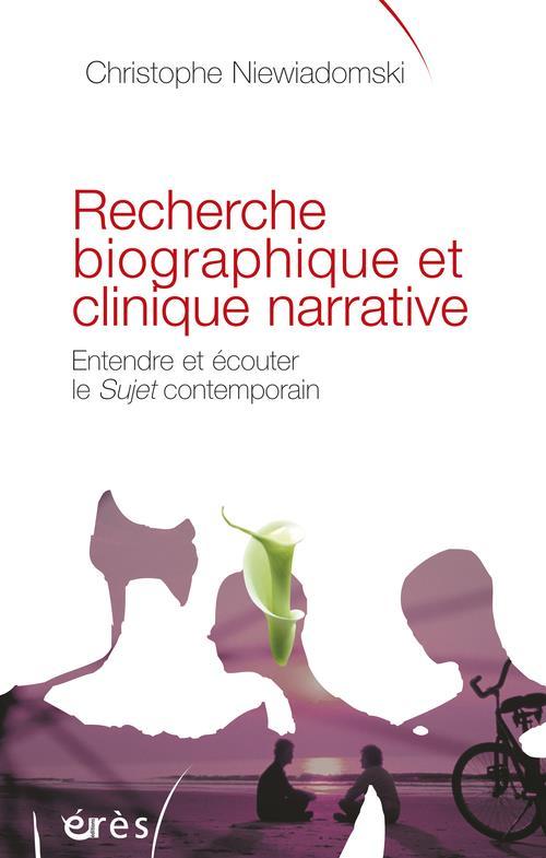 Recherche biographique et clinique narrative. ecouter et entendre le sujet contemporain