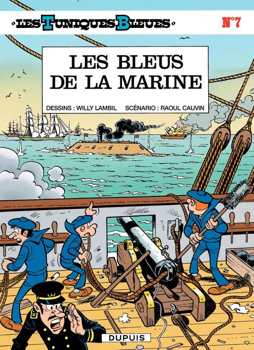 Les Tuniques Bleues - Tome 7 - LES BLEUS DE LA MARINE  - Raoul Cauvin  - Willy Lambil