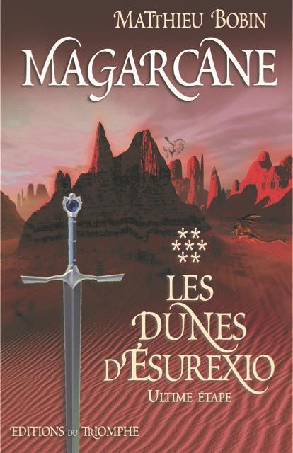 Magarcane T.6 ; les dunes d'esurexio, l'ultime étape