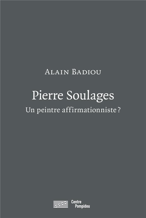 Pierre soulages,un peintre affirmationniste ?