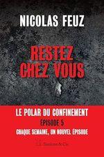 Vente EBooks : Restez chez vous - Épisode 5  - Nicolas Feuz