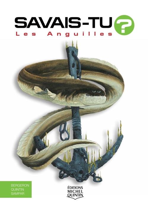 SAVAIS-TU ? t.15 ; les anguilles