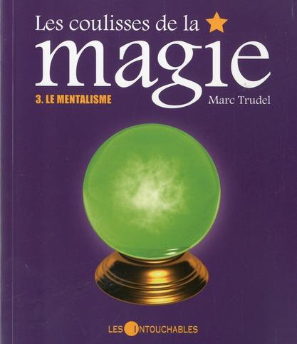 Les Coulisses De La Magie V03 Le Mentalisme