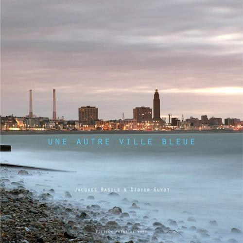 Une autre ville bleue ; Le Havre