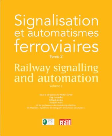 La signalisation ferroviaire européenne t.2