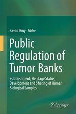 Vente EBooks : Public Regulation of Tumor Banks  - Xavier Bioy