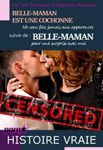 """Vente EBooks : Belle-maman est une cochonne ! Ne vous fiez jamais aux apparences... suivi de : """"Belle-maman"""" Pour une surprise avec moi [Histoi"""