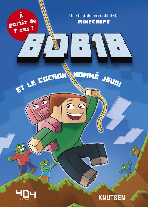 Minecraft ; Bob18 et le cochon nommé Jeudi