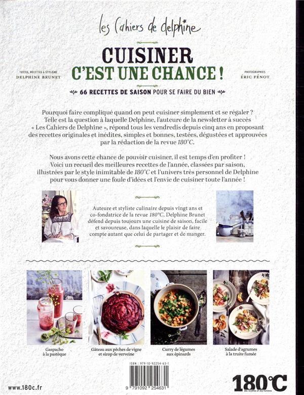Les cahiers de Delphine ; cuisiner, c'est une chance ! ; 66 recettes de saison pour se faire du bien
