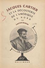 Jacques Cartier et la découverte de l'Amérique du Nord  - Gaston Martin