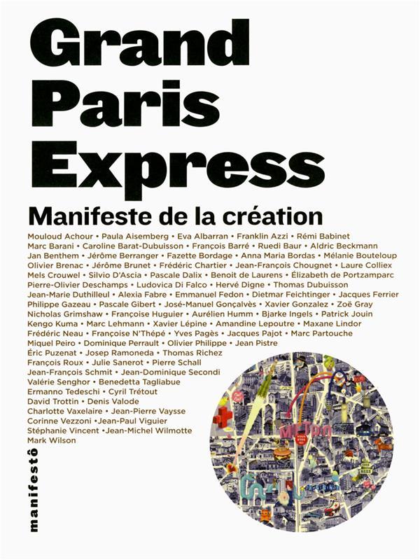 Grand Paris Express ; manifeste de la création