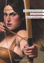 Vente Livre Numérique : Les Femmes de la mythologie  - Françoise Rachmuhl