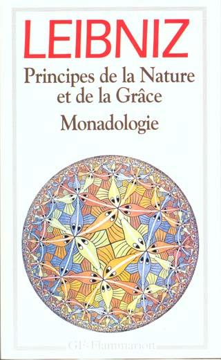 Principes de la nature et de la grâce ; monadologie