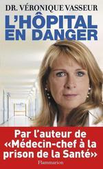 L'Hôpital en danger  - Véronique Vasseur