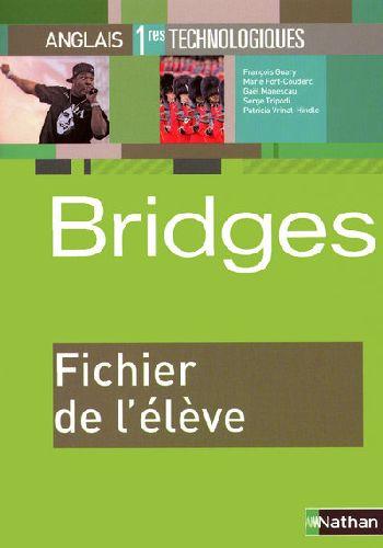 Bridges; Anglais ; 1ere Annee Technologiques ; Fichier De L'Eleve (Edition 2009)