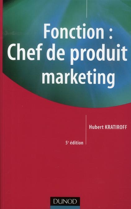 Fonction : Chef De Produit Marketing (5e Edition)