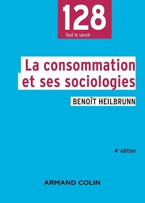 La consommation et ses sociologies (4e édition)