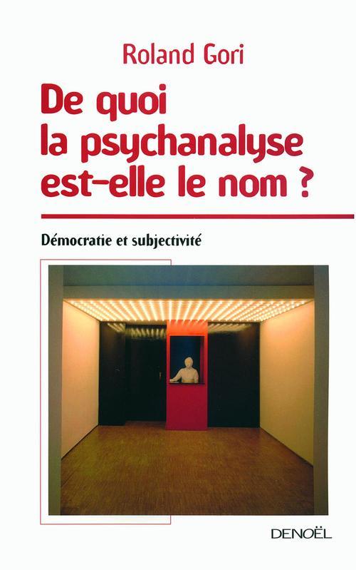 De quoi la psychanalyse est-elle le nom ? démocratie et subjectivité